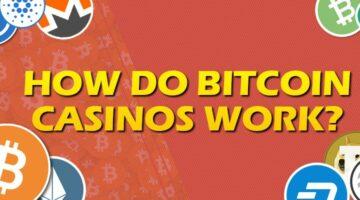 Bitcoin casinos work
